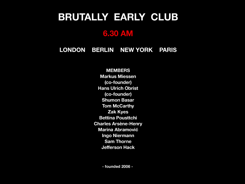 Brutally Early Club